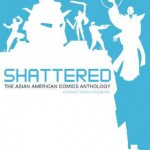 Shattered, The Asian American Comic Anthology