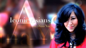 Iconic Asians with Dina Yuen