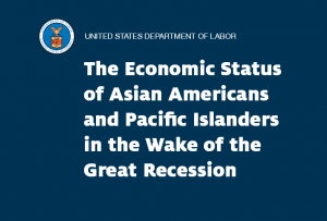 Economic Status of Asian Americans & Pacific Islander in the Wake of the Great Recession