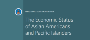 Economic Status of Asian Americans and Pacific Islanders